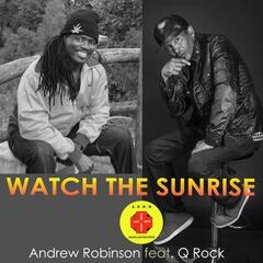 Watch the Sunrise (feat. Q Rock)