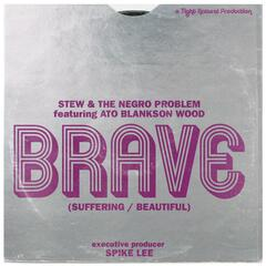 Brave (Suffering Beautiful) [feat. Ato Blankson-Wood]