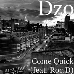 Come Quick (feat. Roc.D)