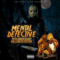 Mental Defective (10th Anniversary Halloween Edition)