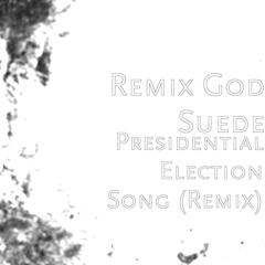 Presidential Election Song (Remix)