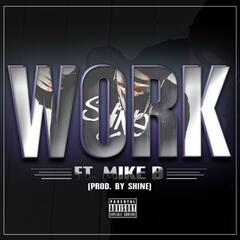 Work (feat. Mike. B.)