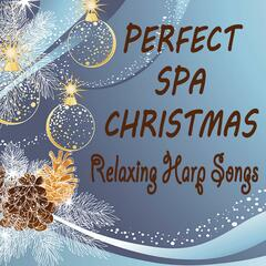 Perfect Spa Christmas - Relaxing Harp Songs