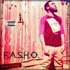 F.A.S.H.O. (Fortune Acquired Solely by Hustle Overdrive)