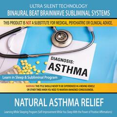 Natural Asthma Relief Combination of Subliminal & Learning While Sleeping Program