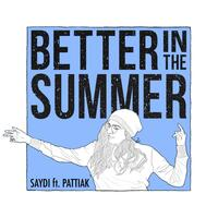 Better in the Summer (feat. Pattiak)