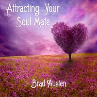 Attracting Your Soul Mate (Guided Imagery Meditations)
