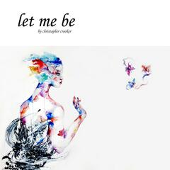 Let Me Be