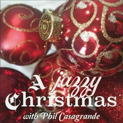 A Jazzy Christmas with Phil Casagrande