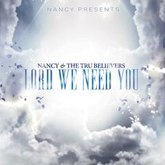 Lord We Need You (feat. Tru Believers)