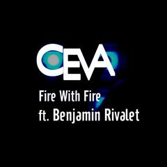 Fire With Fire (feat. Benjamin Rivalet)