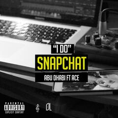 I Do / Snapchat (feat. Ace)