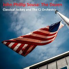 John Phillip Sousa: The Dozen