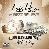 Grindin' All Day (feat. Bezz Believe)