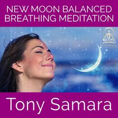 New Moon Balanced Breathing Meditation (Self Realisation Yoga Affirmations Consciousness Healing Joy WellBeing Inner Peace)