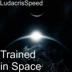 Trained in Space