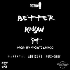 Better Know It