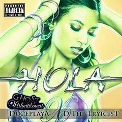 Hola (feat. DucePlaya & D the Lryicist)