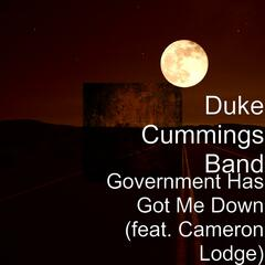 Government Has Got Me Down (feat. Cameron Lodge)