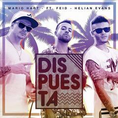 Dispuesta (feat. Feid & Helian Evans)