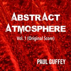 Abstract Atmosphere, Vol. 1 (Original Score)