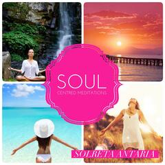 Soul Centred Meditations