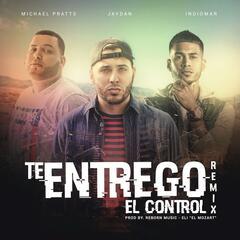 Te Entrego el Control (Remix) [feat. Indiomar & Michael Pratts]