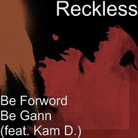 Be Forword Be Gann (feat. Kam D.)