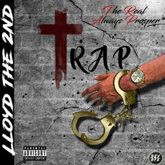Trap: The Real Always Prosper