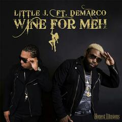 Wine for Meh (feat. Demarco)