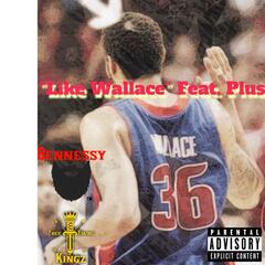 Like Wallace (feat. Plus)