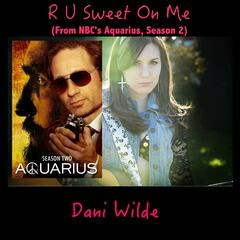 "R U Sweet on Me (From ""Nbc's Aquarius, Season 2"")"