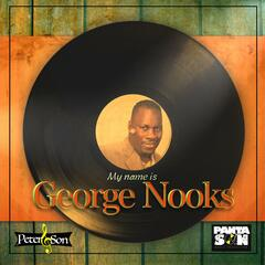 My Name Is George Nooks