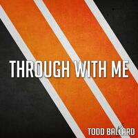 Through With Me