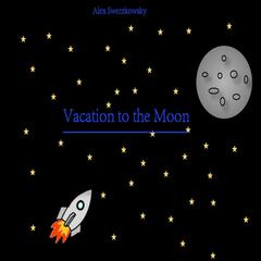Vacation to the Moon