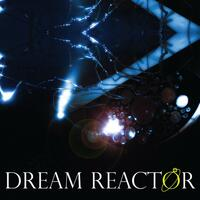 Dream Reactor