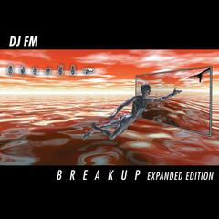 Breakup (Expanded Edition)