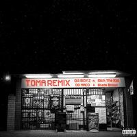 Toma (Remix) [feat. Rich the Kid, Og Maco & Blade Brown]