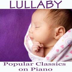 Lullaby - Popular Classics on Piano
