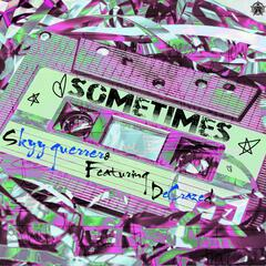 Sometimes (feat. DeCrazed)