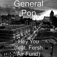 Hey You (feat. Frsh Aire Fund)
