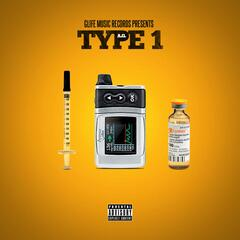 Glife Music Records Presents: Type 1