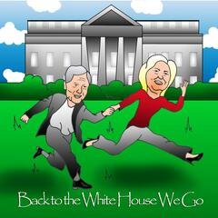 Back to the White House We Go (feat. Rob Adamson)