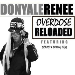 Over Dose Reloaded (feat. Drado & Young Tigg)