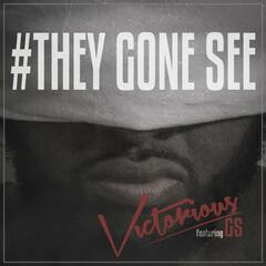 #TheyGoneSee (feat. Gs)