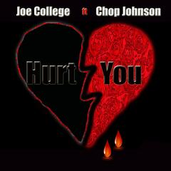 Hurt You (feat. Chop Johnson)
