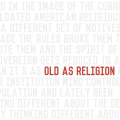 Old as Religion