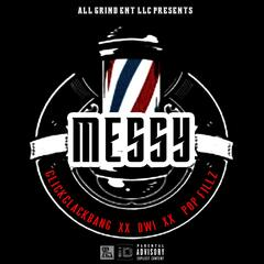 Messy (feat. Pop Fillz & Dwi)