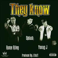 They Know (feat. Splash & Rome Riley)