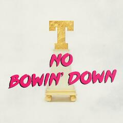 No Bowin' Down